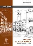 Treviso e la sua marca. Itinerari di fiume e d'arte Ebook di  Antonino Scifo, Antonino Scifo, Antonino Scifo