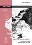 Valle d'Aosta. Itinerari percepiti in cinque sensi più uno Ebook di  Enrico Martinet, Enrico Martinet, Enrico Martinet