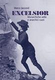 Excelsior. Monarchiche vette e anarchici cuori Libro di  Marco Jaccond