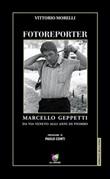 Fotoreporter. Marcello Geppetti, da via Veneto agli anni di piombo. Ediz. illustrata Ebook di  Vittorio Morelli