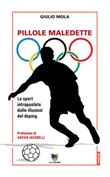 Pillole maledette. Lo sport intrappolato dalle illusioni del doping Ebook di  Giulio Mola
