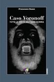 Caso Voronoff. Tutta la verità sull'uomo scimmia Ebook di  Francesco Basso
