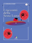 I racconti della sesta luna Ebook di compagnia di Moony La,compagnia di Moony La