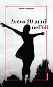 Avevo 20 anni nel '68 Ebook di  Simonetta Robiony
