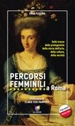 Percorsi femminili a Roma. Sulle tracce delle protagoniste della storia dell'arte, della cultura, della società Ebook di  Enza Plotino