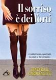 Il sorriso è dei forti Ebook di  Ginevra Roberta Cardinaletti, Ginevra Roberta Cardinaletti