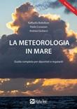 La meteorologia in mare. Guida completa per diportisti e regatanti Libro di  Raffaello Bellofiore, Paolo Corazzon, Andrea Giuliacci