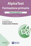 Alpha Test. Formazione primaria. Prove di verifica Libro di  Massimiliano Bianchini, Fausto Lanzoni, Stefania Provasi, Raffaella Reale, Giuseppe Vottari