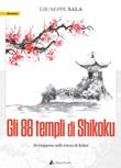 Gli 88 templi di Shikoku. In Giappone sulle tracce di Kukai Libro di  Giuseppe Sala