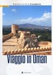 Viaggio in Oman Libro di  Paolo Luigi Zambon