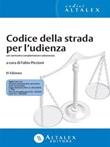 Codice della strada per l'udienza. Con normativa complementare selezionata Ebook di