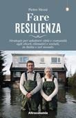 Fare resilienza. Strategie per adattare città e comunità agli shock climatici e sociali, in Italia e nel mondo Libro di  Pietro Mezzi