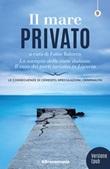 Il mare privato. Lo scempio delle coste italiane. Il caso dei porti turistici in Liguria. Nuova ediz. Ebook di