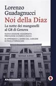 Noi della Diaz. La «notte dei manganelli» al G8 di Genova. Nuova ediz. Ebook di  Lorenzo Guadagnucci