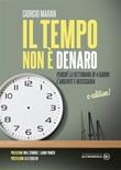 Il tempo non è denaro. Perché la settimana di 4 giorni è urgente e necessaria Ebook di  Giorgio Maran