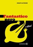 Fantastico nero Ebook di  Donato Altomare, Donato Altomare