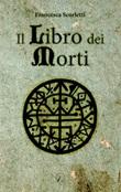 Il libro dei morti Libro di  Francesca Scorletti