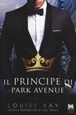 Il principe di Park Avenue Libro di  Louise Bay