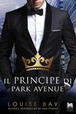 Il principe di Park Avenue Ebook di  Louise Bay