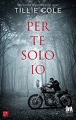 Per te solo io Ebook di  Tillie Cole