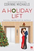 A holiday lift. Piccoli imprevisti di Natale Ebook di  Corinne Michaels