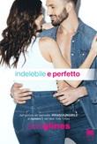 Indelebile e perfetto Ebook di  Abbi Glines