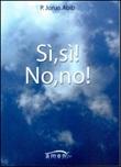 Sì, sì! No, no! Libro di  Jonas Abib