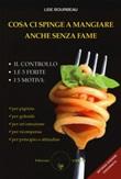 Cosa ci spinge a mangiare anche senza fame Libro di  Lise Bourbeau