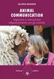 Animal communication. Imparare a comunicare telepaticamente con gli animali Libro di  Valeria Boissier