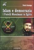 Islam e democrazia. I fratelli musulmani in Egitto Libro di  Paolo Gonzaga