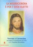 La misericordia è per i suoi eletti. Novena e coroncina secondo le rivelazioni di Gesù a santa Faustina Kowalska Libro di  Roberto Bagato, Tiziana Gava