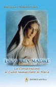 Ecco tua madre. Consacrazione al cuore immacolato di Maria Libro di  Raffaella Brevi, Roberto Gava