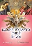 Lo Spirito Santo che è in voi Libro di  Giovanni M. Luisetto