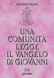 Una comunità legge il Vangelo di Giovanni Libro di  Silvano Fausti