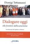 Dialogare oggi. Alle frontiere dell'Ecumenismo