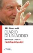 Diario di un addio. La morte del cardinale Carlo Maria Martini Libro di  Aldo Maria Valli