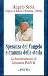 Speranza del Vangelo e dramma della storia. La testimonianza di Giovanni Paolo II