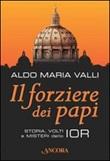 Il forziere dei papi Libro di  Aldo Maria Valli
