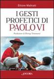 I gesti profetici di Paolo VI Libro di  Ettore Malnati