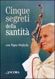 Cinque segreti della santità con papa Wojtyla. Con gadget Libro di Giovanni Paolo II