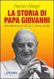 La storia di papa Giovanni Libro di  Renzo Allegri