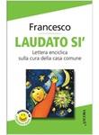 Laudato si'. Enciclica sulla cura della casa comune Libro di Francesco (Jorge Mario Bergoglio)