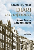 Diari a confronto. Anna Frank, Etty Hillesum Libro di  Enzo Romeo