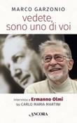 Vedete, sono uno di voi. Intervista a Ermanno Olmi su Carlo Maria Martini Libro di  Marco Garzonio, Ermanno Olmi
