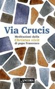 Via Crucis. Meditazioni dalla Christus vivit. Ediz. a caratteri grandi Libro di Francesco (Jorge Mario Bergoglio)