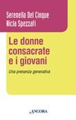 Le donne consacrate e i giovani. Una presenza generativa Libro di  Serenella Del Cinque, Nicla Spezzati