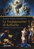 La Trasfigurazione di Raffaello. La Maddalena e la guarigione dello sguardo. Ediz. illustrata Libro di  Yvonne Dohna Schlobitten
