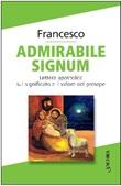 «Admirabile signum». Lettera apostolica sul significato e il valore del presepe Libro di Francesco (Jorge Mario Bergoglio)