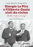 Giorgio La Pira e Filiberto Guala visti da vicino. Scritti e testimonianze Ebook di  Luigi Beretta Anguissola
