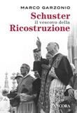 Schuster il vescovo della ricostruzione Ebook di  Marco Garzonio